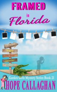 Framed in Florida - A Garden Girls Cozy Mystery Book is on Sale this weekend for just $0.99 cents!