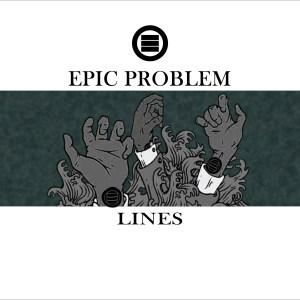 epic problem lines ep