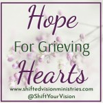 Hope for Grieving Hearts is a series of devotions and prayers geared to bring hope to hearts of those who are grieving any type of loss.