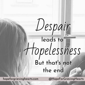 In the midst of lingering grief that leads to despair, it is easy to lose hope. In the pit of hopelessness, God is there working to comfort and restore!