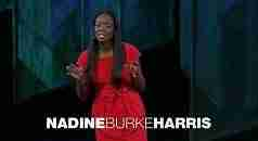 Nadine Burke Harris - Childhood Trauma