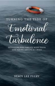 Turning the Tide of Emotional Turbulence -Devotions for Parents with Teens in Crisis - Ebook - Anchor Of Promise.png