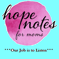 Hope Notes for Moms: Our Job is to Listen