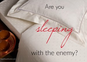 Are You Sleeping With The Enemy?