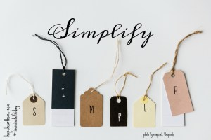 Five Minute Friday: SIMPLIFY
