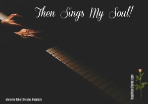 Then Sings My Soul!