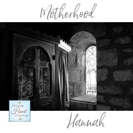 Motherhood - Hannah
