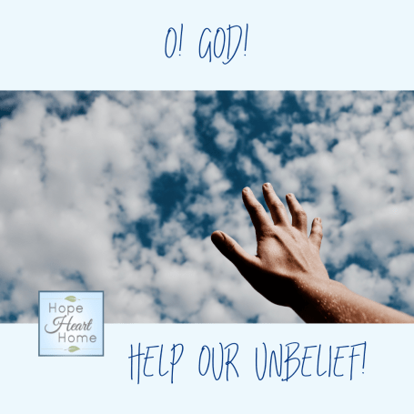 Help Our Unbelief!