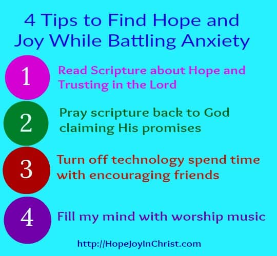 4 Tips To Find Hope and Joy While Battling Anxiety (Scripture, prayer, no technology, Worship music in)
