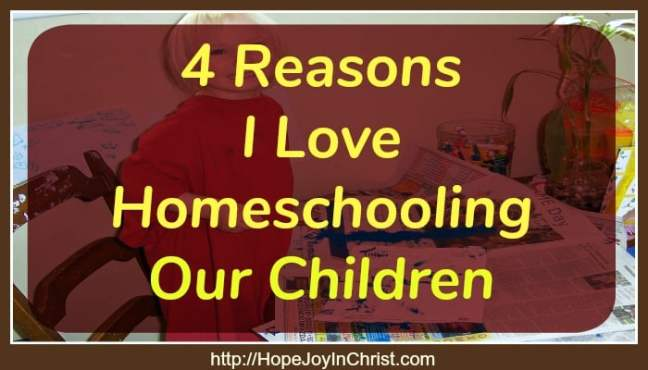 4 Reasons I Love Homeschooling Our Children. Why Homeschool. Pros and Cons of Homeschooling children