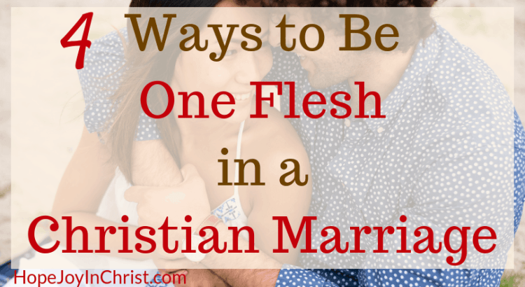 4 Ways to Be One Flesh in a Christian Marriage Essential steps to become one flesh in marriage Bible verses about one flesh in Marriage #GodlyMarriage #ChristianMarriage #UnityInMarriage
