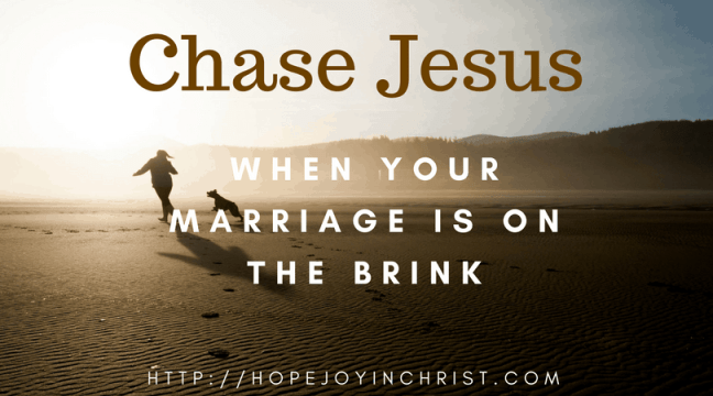 Chase Jesus When Your marriage Is on the Brink FB (Christian Marriage, Biblical Wifehood (Reclaiming Hope & Joy in your Marriage))