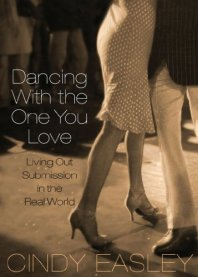 Dancing with the One You Love: Living out Submission in the Real World. Biblical Wifehood. Reclaiming Hope & Joy