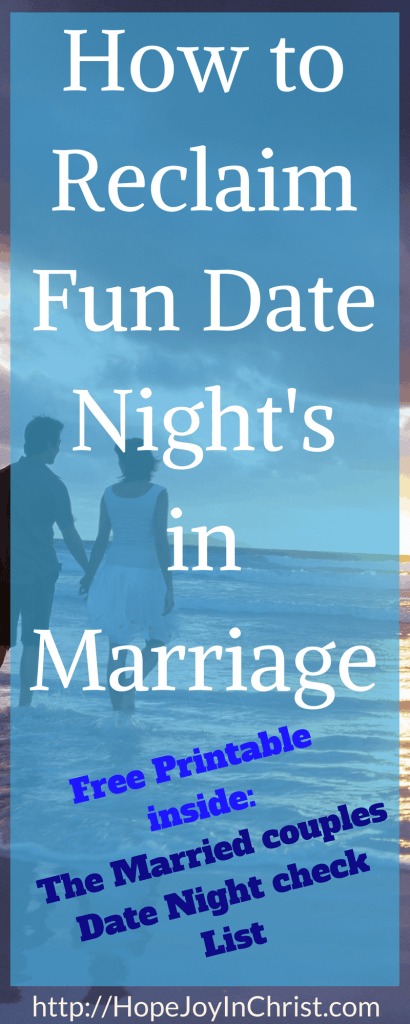 How to Reclaim Fun Date Night's in Marriage PinIt (Reclaim Hope and joy in Marriage #ChristianMarriage #biblicalMarriage #ChristianLiving #DateNight)