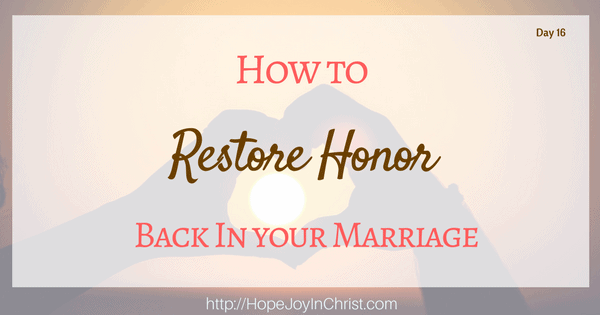 How to Restore Honor Back in your Marriage (Christian Marriage Resources, Biblical Wifehood advice, Reclaiming Hope & Joy in your Marriage)