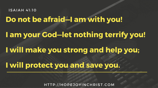 Isaiah 41:10 God will help us when life is hard - with betrayal