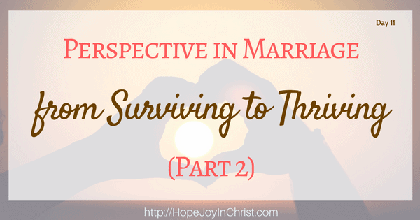 Perspective in Marriage from Surviving to Thriving (Part 2) Christian marriage, biblical Wifehood, Reclaiming Hope & Joy in your Marriage