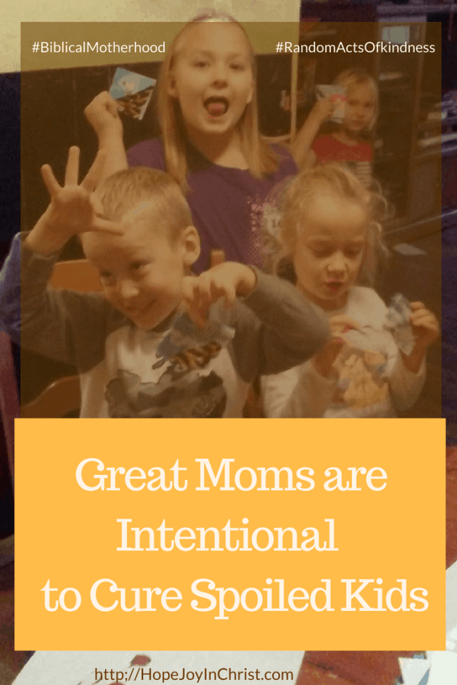Great Moms use Intentional Parent to Cure Spoiled Kids (Random Acts of Kindness)