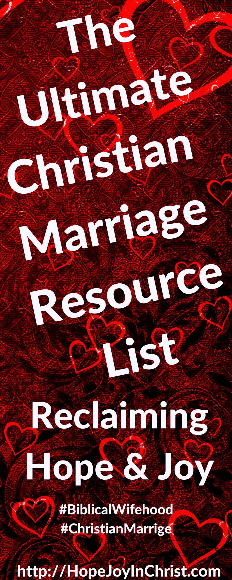The Ultimate Christian Marriage Resource List for Reclaiming Hope & Joy (#BiblicalWifehood)