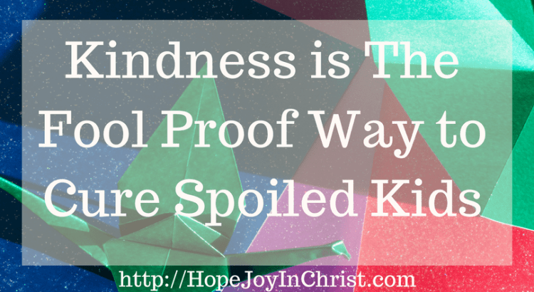 Kindness is The Fool Proof Way to Cure Spoiled Kids (Random Acts of Kindness)