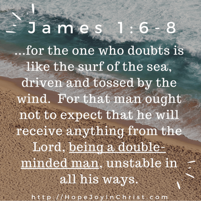 James 1:6-8 fight the enemy lies - stop being double minded