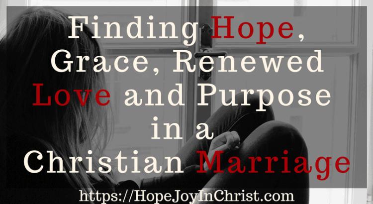 Finding Hope, Grace, Renewed Love and Purpose in a Christian Marriage FtImg ( #ChristianMarriageAdvice #biblicalMarriage #ChristianMarriage #RelationshipHelp #FindingHopeandJoyinMyMarriage #ReclaimingHopeandJoy #ChristianLiving)