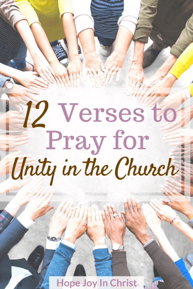 12 Verses to Pray for Unity in the Church PinIt, praying for unity in the church, Unity in the Body of Christ, Unity in the church quotes, church unity quotes, Prayer for Church unity #Prayer #HopeJoyinChrist