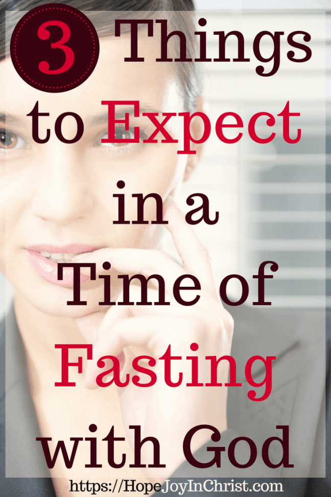3 Things to expect in a time of Fasting with God PinIt Powerful Strategic Prayer - Prayer and Fasting #Fasting #Fastingideas #Fastingscriptures #Fastingguide #fastingandprayer #FastingTipsPrayer changes everything #prayHard #PrayerQuotes #WhatToExpect #DurringAFast #ChristianLiving