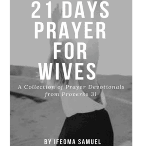 21 Days of Prayer for Wives #Prayerguide #Prayerwarrior #PrayerTips #PrayforMarriage #ChristianMarriage #RelationshipHelp #STrongMarriage