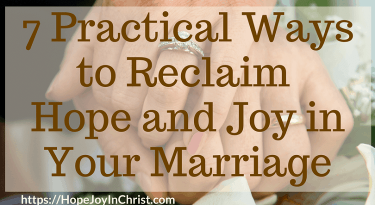 7 Practical Ways to Reclaim Hope and Joy in Your Marriage FtImg #ChristianMarriage #reclaimHopeinMarriage #HopeInMarriage #Joyinmarriage #BiblicalMarrige #Marriagequotes #MarriageHelp #RelationshipHelp