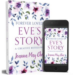Forever Loved: Eve's Story. The story of Father and daughter, as told by Eve. Experience Eve's story anew. Discover just how loved you are! #Giveaway #ChristianBooks #BibleStudy #ChristianMarriage #JoyInMarriage