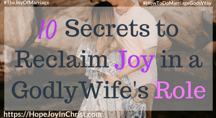 10 Secrets to Reclaim Joy in a Godly Wife's Role ftimg #godlywife #Howtobeagodlywife #GodlyWifeTraits #Wifesroleinmarriage 31 Ways to Reclaim Joy in a Christian Marriage #JoyInMarriage #MarriageGodsWay #JoyQuotes #JoyScriptures #ChooseJoy #ChristianMarriage #ChristianMarriagequotes #ChristianMarriageadvice #RelationshipQuotes