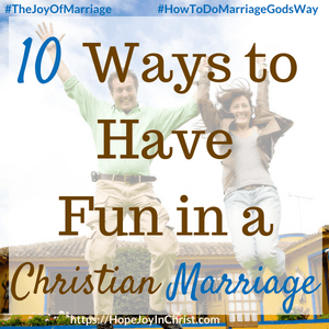 10 Ways to Have Fun in a Christian Marriage Sq #FunMarriageIdeas #FunMarriagequotes #FunMarriagegames #FunMarriageTips 31 Ways to Reclaim Joy in a Christian Marriage #JoyInMarriage #MarriageGodsWay #JoyQuotes #JoyScriptures #ChooseJoy #ChristianMarriage #ChristianMarriagequotes #ChristianMarriageadvice #RelationshipQuotes