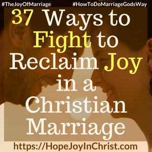 37 Ways to Fight to Reclaim Joy in a Christian Marriage sq 31 Ways to Reclaim Joy in a Christian Marriage #JoyInMarriage #MarriageGodsWay #JoyQuotes #JoyScriptures #ChooseJoy #ChristianMarriage #ChristianMarriagequotes #ChristianMarriageadvice #RelationshipQuotes #marriagegoals #HappyWifeLife #MarriedLife #BiblicalMarriage