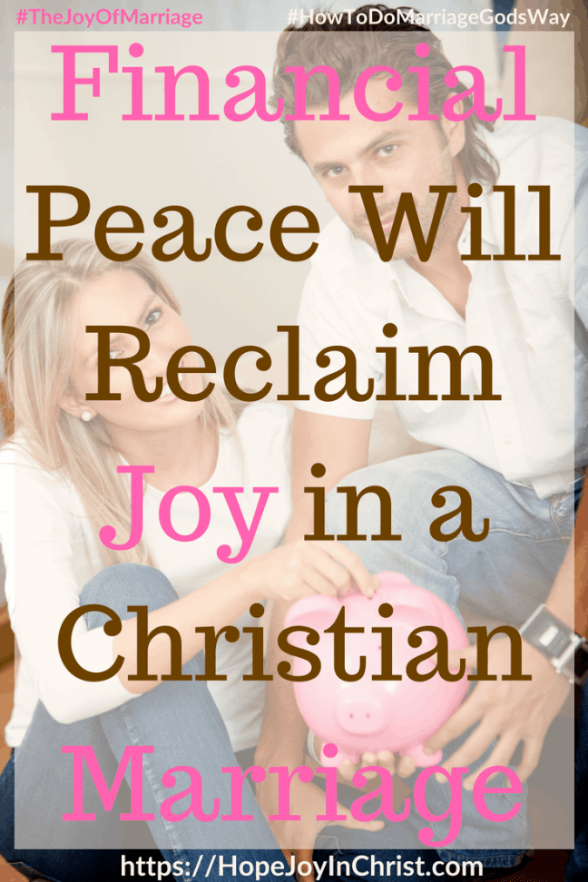 Financial Peace Will Reclaim Joy in a Christian Marriage #FinancialPeacePrintable #FrugalLiving #FinancesInMarriage #budgeting #BudgetPrintables 31 Ways to Reclaim Joy in a Christian Marriage #JoyInMarriage #MarriageGodsWay #JoyQuotes #JoyScriptures #ChooseJoy #ChristianMarriage #ChristianMarriagequotes #ChristianMarriageadvice #RelationshipQuotes #StrongMarriage