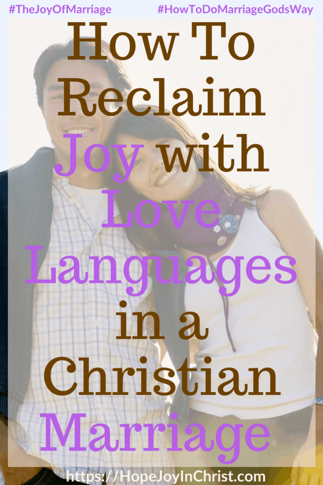How To Reclaim Joy with Love Languages in a Christian Marriage PinIt #5LoveLanguages #LoveLanguagesQuotes #31 Ways to Reclaim Joy in a Christian Marriage #JoyInMarriage #MarriageGodsWay #JoyQuotes #JoyScriptures #ChooseJoy #ChristianMarriage #ChristianMarriagequotes #ChristianMarriageadvice #RelationshipQuotes #StrongMarriage