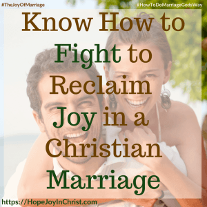 Know How to Fight to Reclaim Joy in a Christian Marriage sq #MarraigeFightQuotes #MarriageFightTips #FighForMarriage #FightInMarriage #EnemyInMarriage #Prayer 31 Ways to Reclaim Joy in a Christian Marriage #JoyInMarriage #MarriageGodsWay #JoyQuotes #JoyScriptures #ChooseJoy #ChristianMarriage #ChristianMarriagequotes #ChristianMarriageadvice #RelationshipQuotes #StrongMarriage