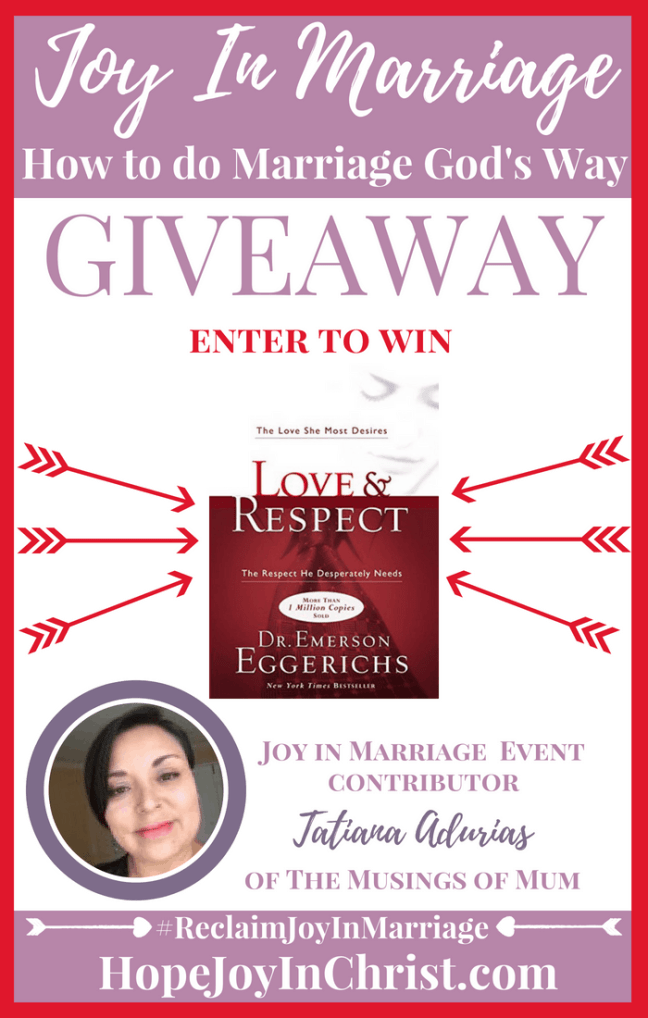 31 Ways to Reclaim joy in a Christian marriage Giveaway. Tatiana Adurias is giving away Focused Love and Respect #JoyInMarriage #MarriageGodsWay #JoyQuotes #JoyScriptures #ChooseJoy #ChristianMarriage #ChristianMarriagequotes #ChristianMarriageadvice #RelationshipQuotes #Giveaway #ChristianBooks