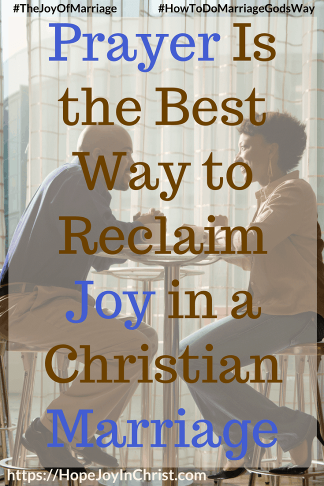 Prayer Is the Best Way to Reclaim Joy in a Christian Marriage 31 Ways to Reclaim Joy in a Christian Marriage #PrayerWarrior #PrayerForMarriage #PrayerStrategy #Prayerquotes #JoyInMarriage #MarriageGodsWay #JoyQuotes #JoyScriptures #ChooseJoy #ChristianMarriage #ChristianMarriagequotes #ChristianMarriageadvice #RelationshipQuotes