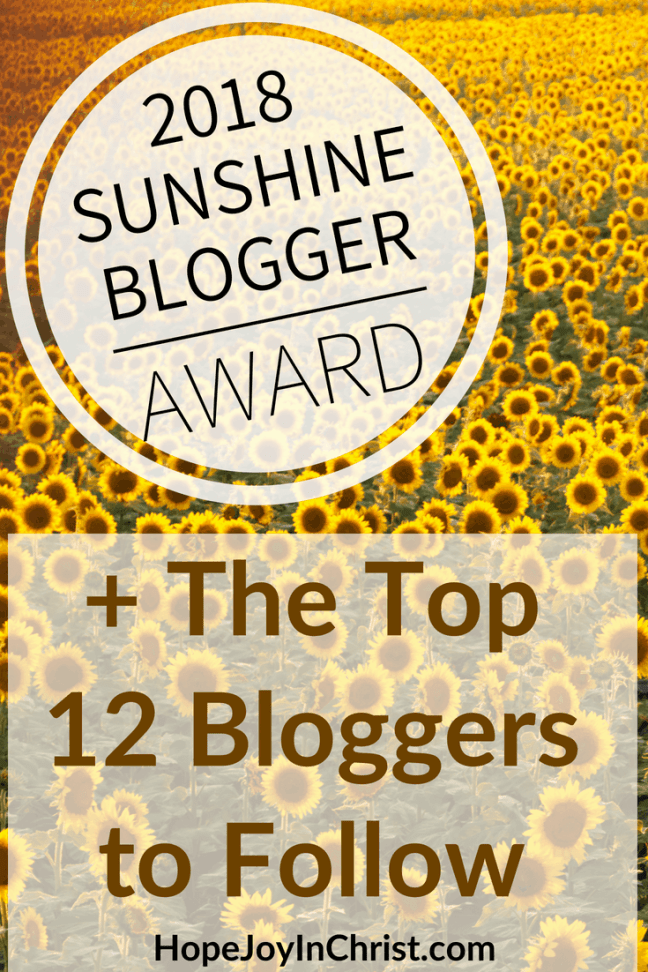 2018 Sunshine Blogger Award PinIt Top Bloggers to Follow in 2018 #BestChristianBloggers #BestBloggersToFollow #BestBloggersSocialMedia #ChristianBloggersToFollow #WomenBlogger #BestWomenBloggers