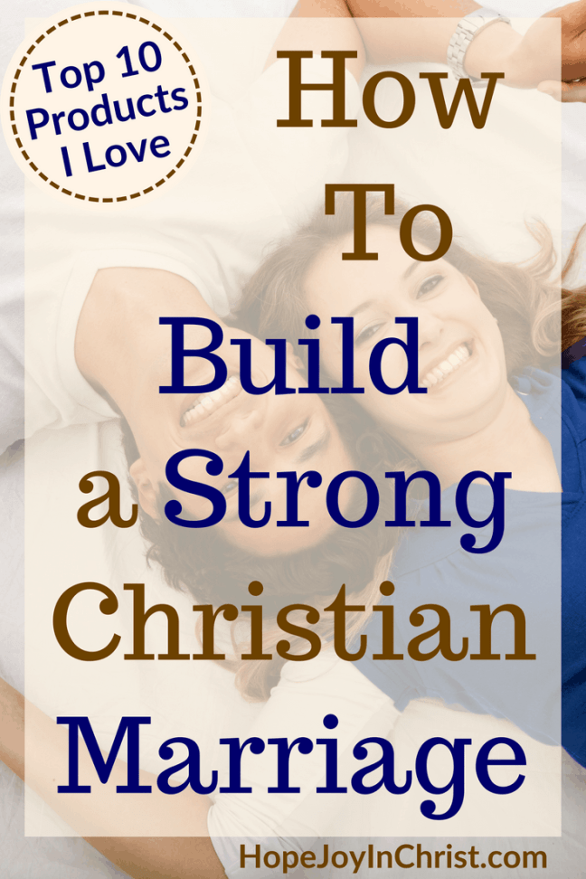 How To Build a Strong Christian Marriage PinIt #STrongMarriage #ChristianMarriage #RelcationshipTips #ChristianProducts #StrongMarriageQuotes #STrongMarriageTips