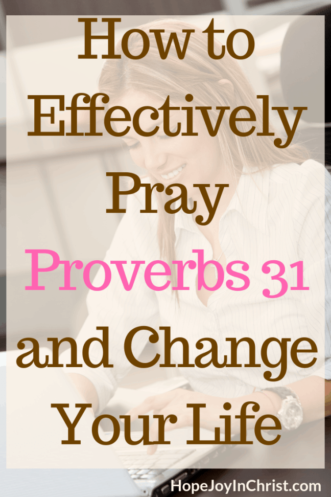 How to Effectively Pray Proverbs 31 and Change Your Life #Proverbs31Woman #Proverbs31Quotes #Proverbs31Prayer #Proverbs31Devotional #Proverbs31Wife #Proverbs31Life #PrayerWarrior #StrategicPrayer #SpiritualWarfare