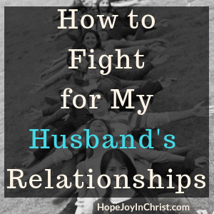 How to Fight for My Husbands Relationships Sq Become a Prayer Warrior Wife Fighting spiritual warfar by #Prayingformyhusband and #RespectMyHusband with Words of Affirmation