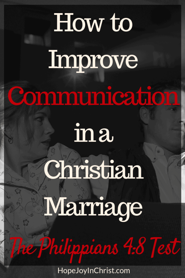 How to Improve Communication in a Christian Marriage The Philippians 4 8 Test PinIt #ImproveCommunicationInMarriage with communication skills for a #difficultrelationship and improve intimacy in a Christian Marriage