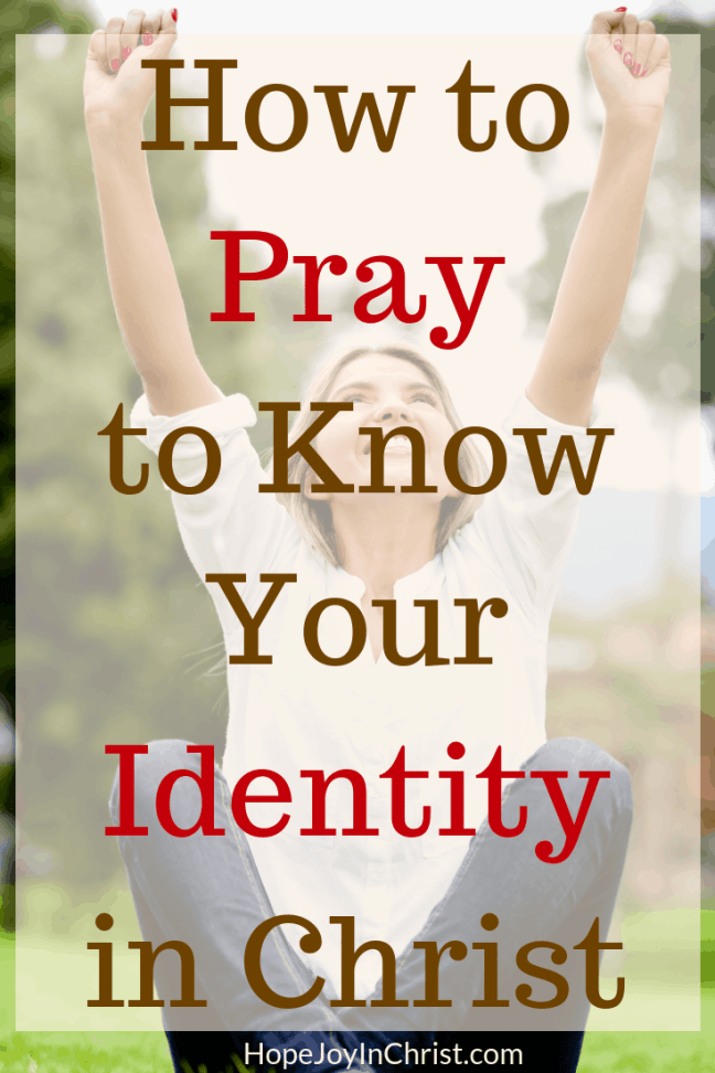 How to Pray to Know Your Identity in Christ Finding your identity in Christ as a woman through prayer. Identity in Christ verses. Psalm 139 quotes lesson. Prayer warrior women, prayer strategy, Spiritual Warfare