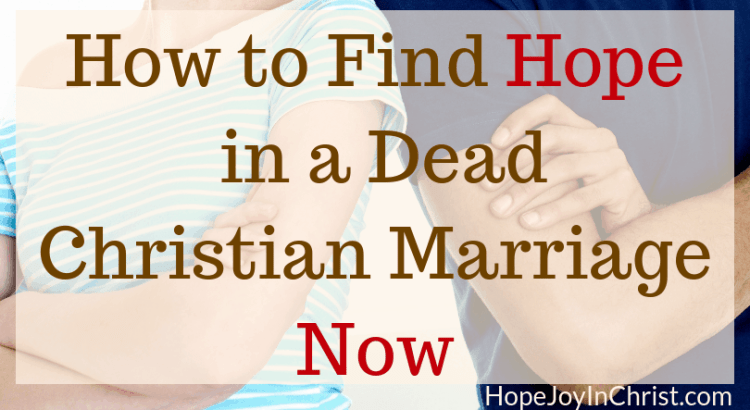 How to Find Hope in a Dead Christian Marriage Now FtImg practical Christian marriage advice, godly marriage, God's way to do marriage, online marriage counseling, marriage bible study, steps to save a marriage