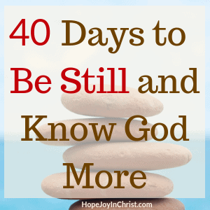 40-Day Fast to Be still and know God More