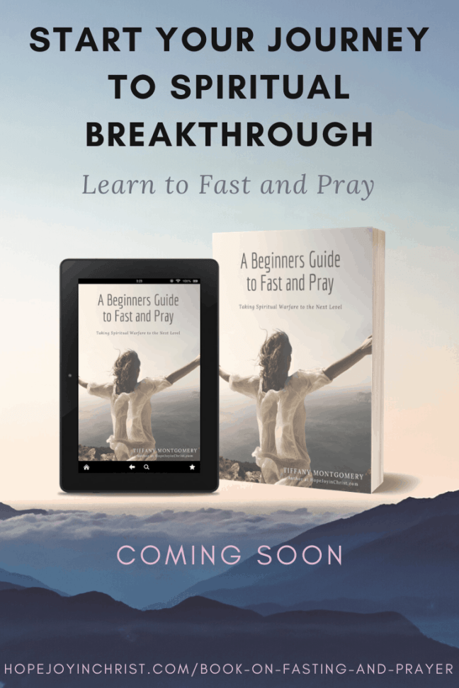 Start your journey to spiritual breakthrough today. Book on Fasting and Prayer, Fasting for spiritual breakthrough, hunger for God, benefits of fasting, books on fasting and prayer, books on prayer, #Fasting #SpiritualWarfare #HopeJoyInChrist