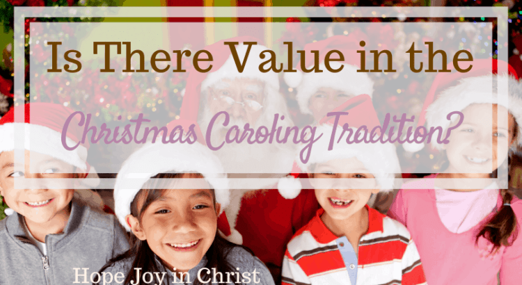 Is There Value in the Christmas Tradition of Caroling? American Christmas Carol, Christmas Carols, Christmas Carolers, Christmas Carol themed parties, Christmas Caroling, Christmas Traditions, family Christmas Traditions, #HopeJoyInChrist