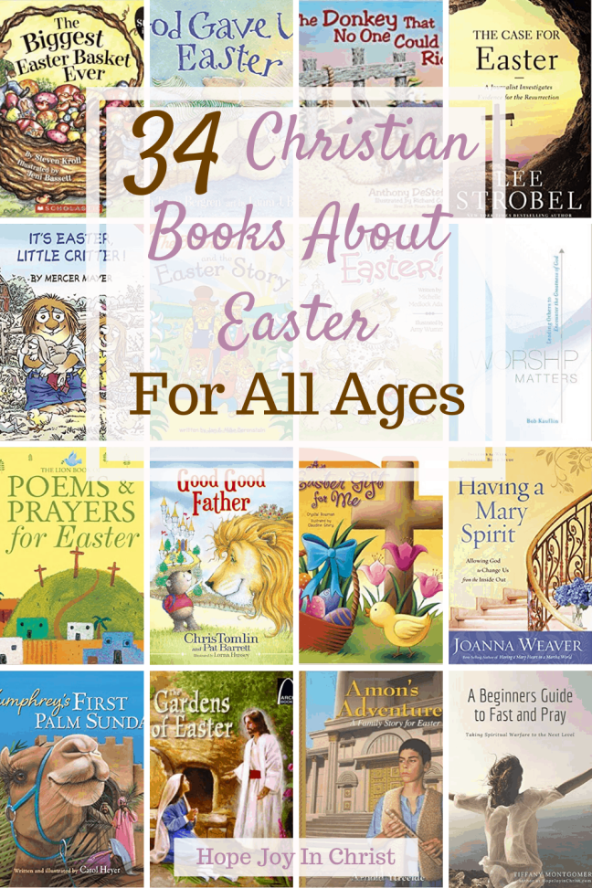 34 Christian Books About Easter For All Ages PinIt, Books about Easter for Preschool, Books about Easter for toddlers, Books about Easter for kids, Picture books about Easter, Children's books about Easter, Christian books about Easter, Easter books for kids, Easter books for preschool, Easter books for toddlers, Christian Easter books, Easter books for kindergarten, #Easter #HopeJoyInChrist